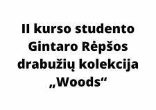 """II kurso studento Gintaro Rėpšos drabužių kolekcija """"Woods"""""""