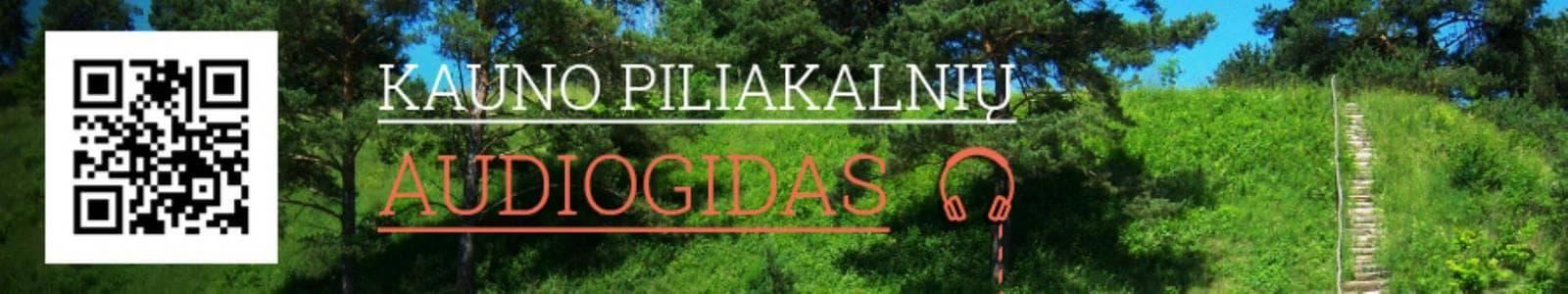 Kauno piliakalnių audiogidas