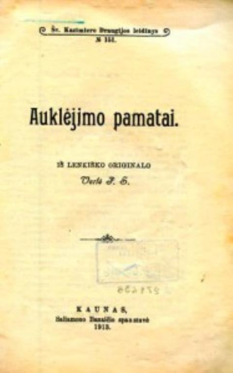 Auklėjimo pamatai / iš lenkiško originalo vertė P.S.: [Petras Saurusaitis].